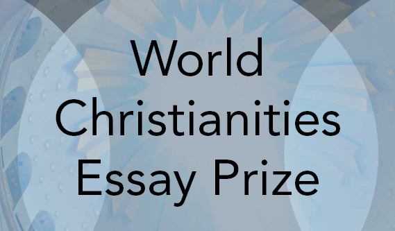 World Christianities Essay Prize