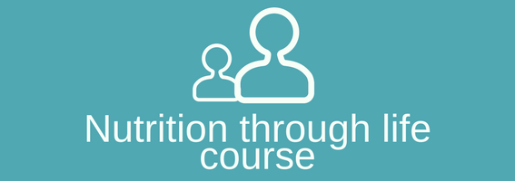 Nutrition through life course