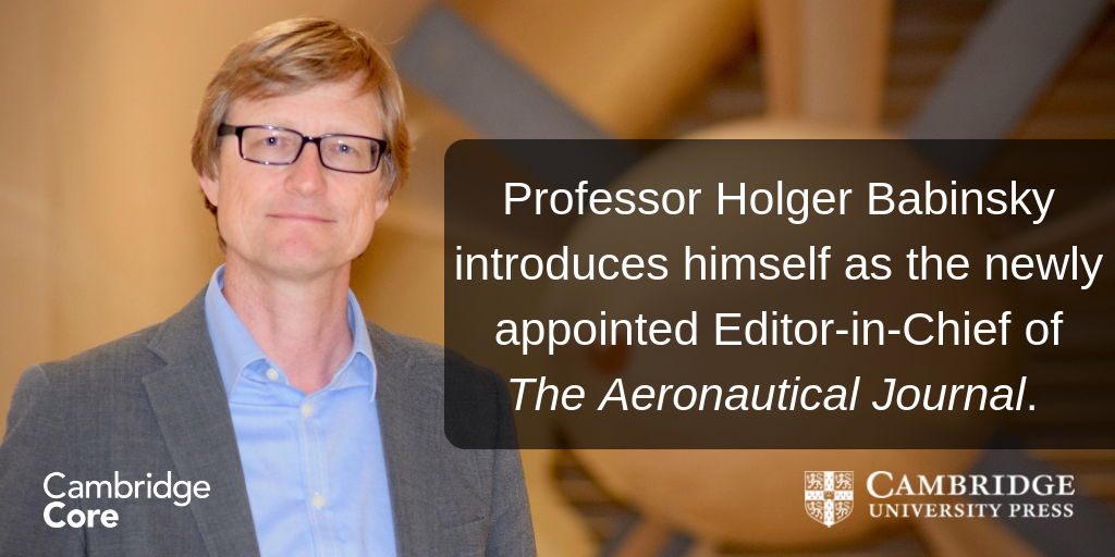 Professor Holger Babinsky introduces himself as the newly appointed Editor-in-Chief of The Aeronautical Journal.