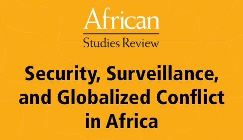Virtual Issue: Security, Surveillance, and Globalized Conflict in Africa