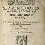 Homer. Seaven Bookes of the Iliades of Homere, Prince of Poets, Translated [...] by George Chapman. Trans. George Chapman. London: John Windet, 1598.