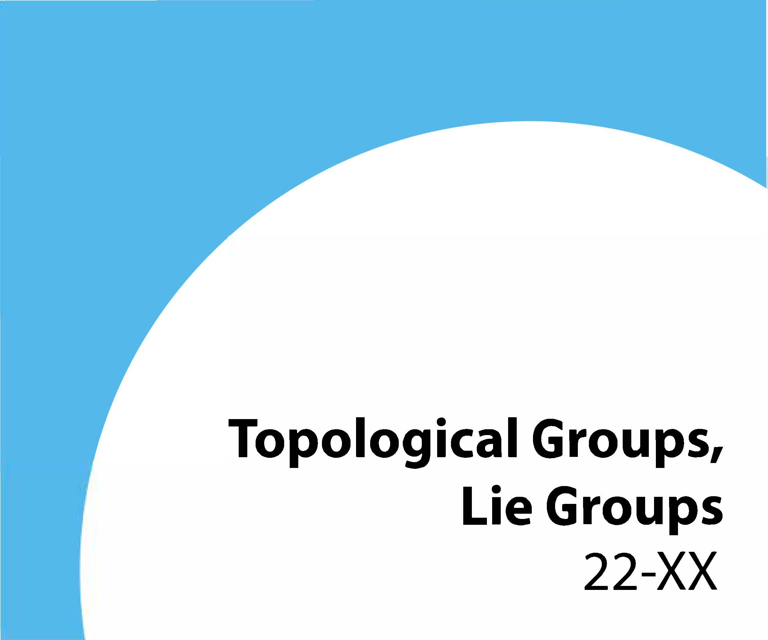22-xx Topological groups, Lie groups