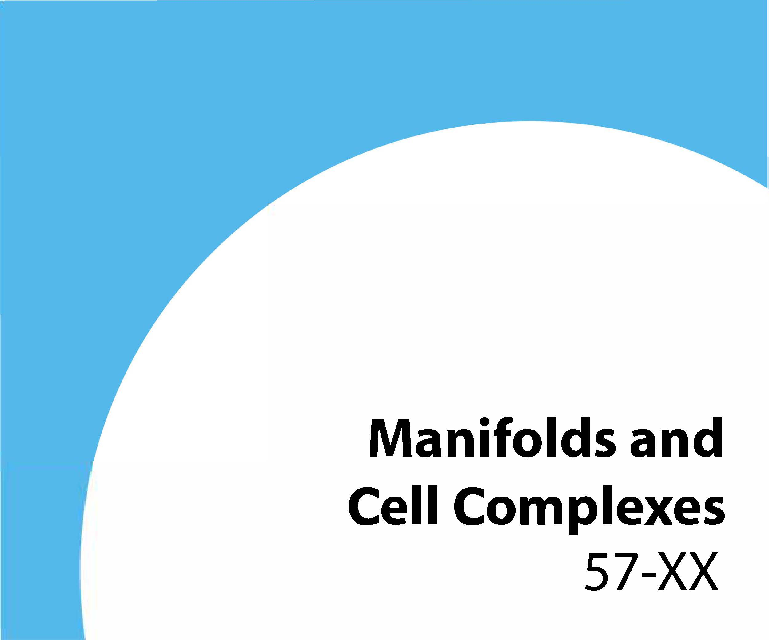 57-xx Manifolds and cell complexes
