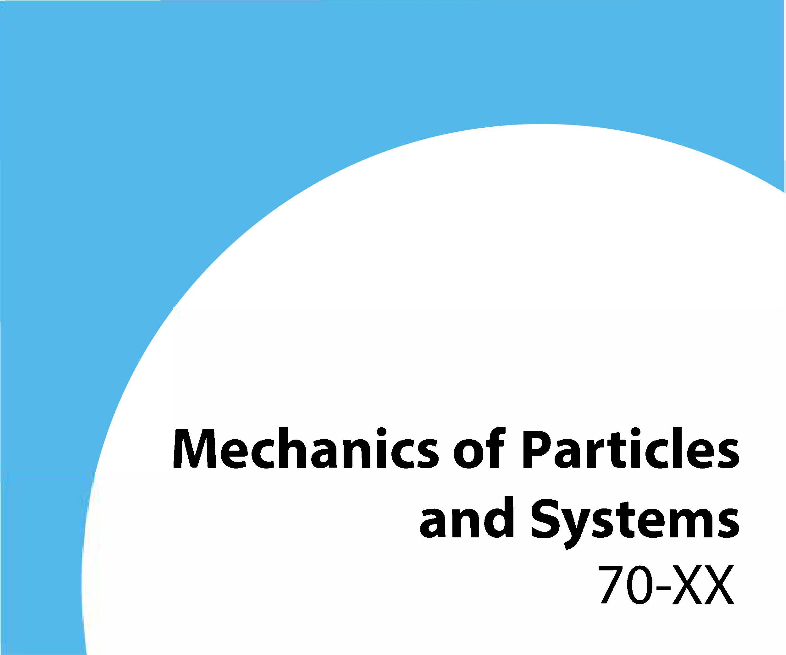 70-xx Mechanics of particles and systems