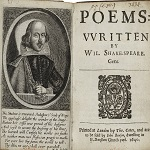 Shakespeare, Wililam. [Poems. 1640] Poems vvritten by Wil. Shake-speare. Gent. London: by Tho. Cotes for Iohn Benson, 1640.