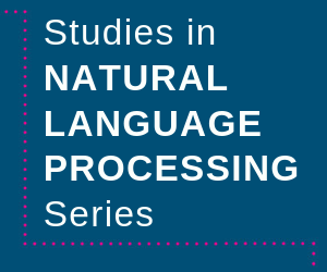 Studies in Natural Language Processing series