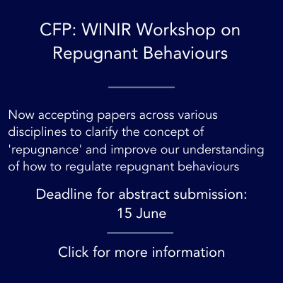 Call for Papers for WINIR Workshop on Repugnant Behaviours 2020