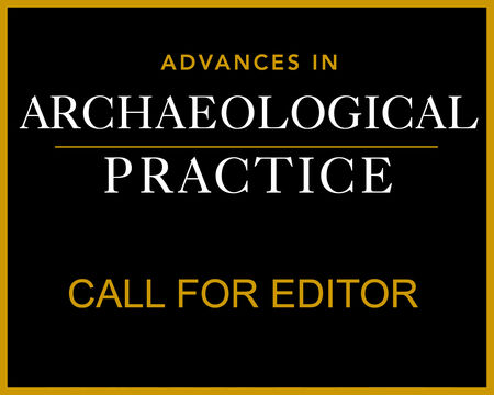 Advances in Archeological Practice- Call for Editor