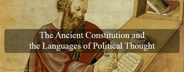 The Ancient Constitution and the Languages of Political Thought